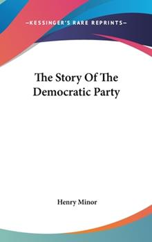 Hardcover The Story of the Democratic Party Book