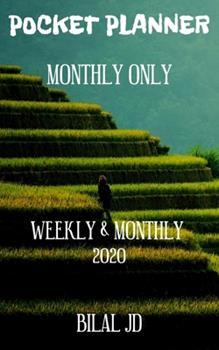 Paperback Pocket Planner Monthly Only : Weekly Monthly Planner 2020: 2020 Calendar: Jan 1st - Dec 31 Book