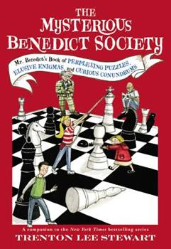 The Mysterious Benedict Society: Mr. Benedict's Book of Perplexing Puzzles, Elusive Enigmas, and Curious Conundrums - Book  of the Mysterious Benedict Society