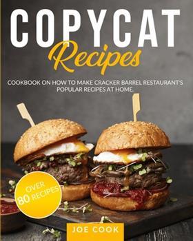 Paperback Copycat Recipes: Cookbook on How to Make Cracker Barrel Restaurant's Popular Recipes at Home. Book