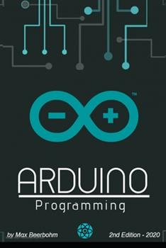 Arduino Programming: Syntax, Concepts, and Examples - 2nd Edition (2020) 1655278037 Book Cover