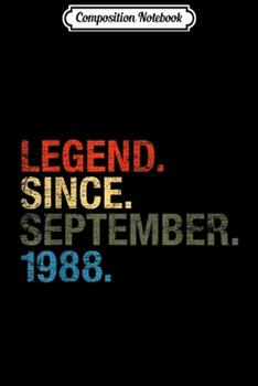 Paperback Composition Notebook : Legend since September 1988 Bday Gifts 31st Birthday Journal/Notebook Blank Lined Ruled 6x9 100 Pages Book