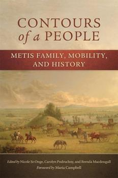 Contours of a People: Metis Family, Mobility, and History (Volume 6) (New Directions in Native American Studies Series) - Book #6 of the New Directions in Native American Studies