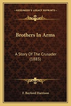 Paperback Brothers in Arms : A Story of the Crusader (1885) Book