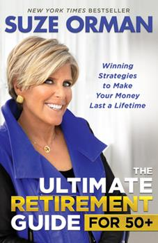 The Ultimate Retirement Guide for 50+: Winning Strategies to Make Your Money Last a Lifetime 140195992X Book Cover