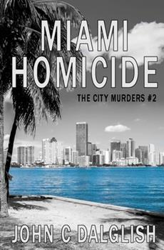 Miami Homicide - Book #2 of the City Murders