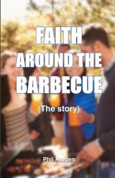 Paperback FAITH AROUND THE BARBECUE (The story) Book