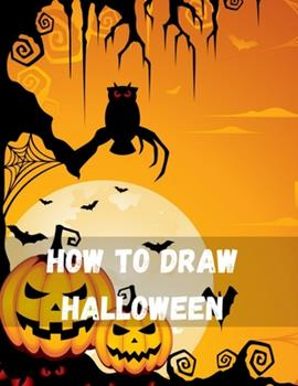 Paperback How To Draw Halloween: How to Draw Monsters for Kids Step by Step Easy Cartoon Drawing for Beginners & Kids: Learn How to Draw Cute Monsters Book