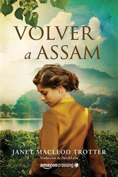 Volver a Assam - Book #3 of the India Tea