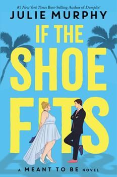 Paperback If the Shoe Fits: A Meant to Be Novel Book