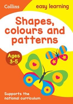 Paperback Shapes, Colours and Patterns: Ages 3-5 Book