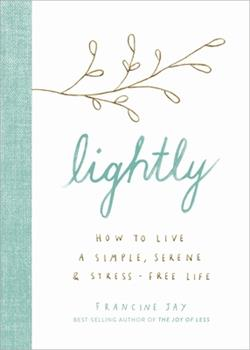 Hardcover Lightly: How to Live a Simple, Serene, and Stress-Free Life Book