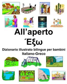 Paperback Italiano-Greco All'aperto/Έξω Dizionario Illustrato Bilingue per Bambini [Italian] [Large Print] Book