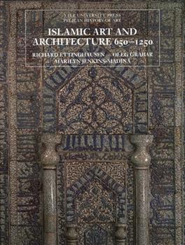 Islamic Art and Architecture 650-1250 - Book #6 of the تاریخ هنر ایران
