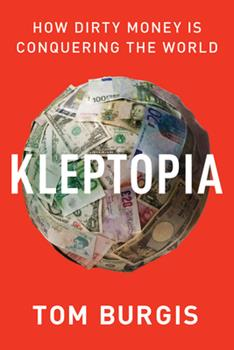 Hardcover Kleptopia : How Dirty Money Is Conquering the World Book