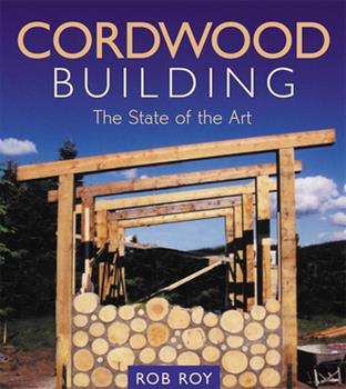 Cordwood Building: The State of the Art (Natural Building Series) 0865714754 Book Cover
