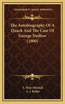 Hardcover The Autobiography of a Quack and the Case of George Dedlow Book