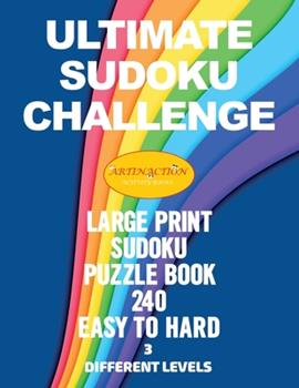 Paperback Ultimate Sudoku Challenge: Large Print Sudoku Puzzles Book Easy to Hard [Large Print] Book