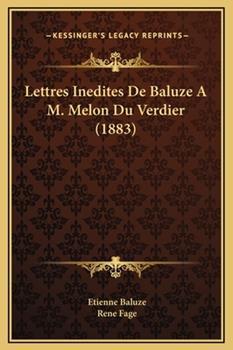 Hardcover Lettres Inedites de Baluze a M Melon du Verdier Book