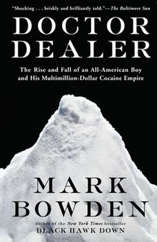 Doctor Dealer: The Rise and Fall of an All-American Boy and His Multimillion-Dollar Cocaine Empire 0802137571 Book Cover