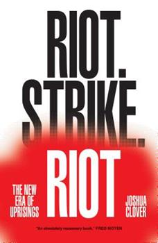 Riot. Strike. Riot.: The New Era of Uprisings 1784780596 Book Cover