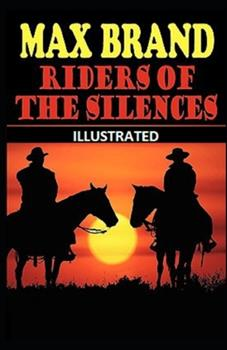 Paperback Riders of the Silences Illustrated Book