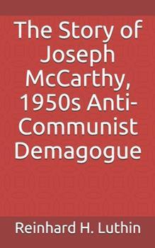 Paperback The Story of Joseph McCarthy, 1950s Anti-Communist Demagogue Book