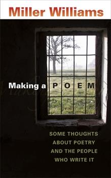 Making a Poem: Some Thoughts About Poetry And the People Who Write It 0807131326 Book Cover