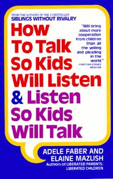 Paperback How to Talk So Kids Will Listen and Listen So Kids Will Talk Book