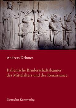 Paperback Italienische Bruderschaftsbanner des Mittelalters in der Renaissance [German] Book