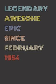 Paperback Legendary Awesome Epic since February 1954 - Birthday Gift for 66 Year Old Men and Women Born In 1954 : Blank Lined Retro Journal Notebook, Diary, Vintage Planner Book