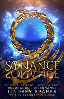 Sonance: Resonance/Dissonance - Book  of the Echo Trilogy