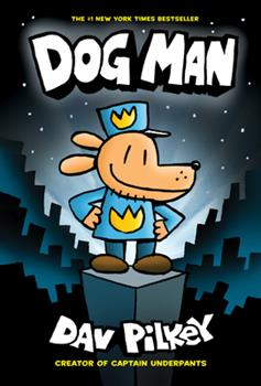 Hardcover Dog Man: A Graphic Novel (Dog Man #1): From the Creator of Captain Underpants, 1 Book