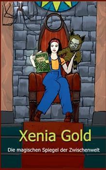 Paperback Xenia Gold: Die magischen Spiegel der Zwischenwelt [German] Book