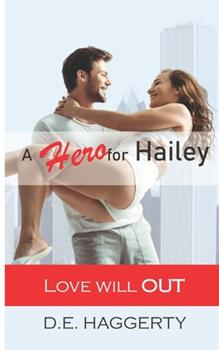Paperback A Hero for Hailey: a romantic comedy Book