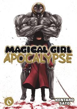 Magical Girl Apocalypse, Vol. 6 - Book #6 of the Magical Girl Apocalypse
