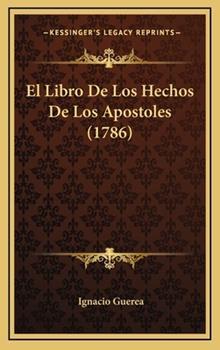 Hardcover El Libro De Los Hechos De Los Apostoles (1786) Book