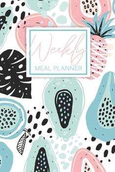 Paperback Week Meal Planner : Fruits Cover, 52 Week Meal Planner & Grocery List, Menu Planning Pages Prep Shopping List, Eat Records Journal Diary Notebook Log Book Keep Track for Healthy Meals Book