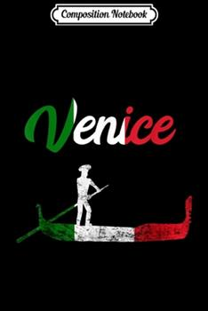 Paperback Composition Notebook : Venice Gondolas Italy Trip Italian Flag Traveling Souvenir Journal/Notebook Blank Lined Ruled 6x9 100 Pages Book