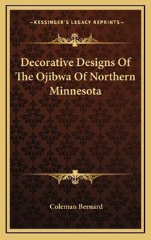 Hardcover Decorative Designs of the Ojibwa of Northern Minnesota Book