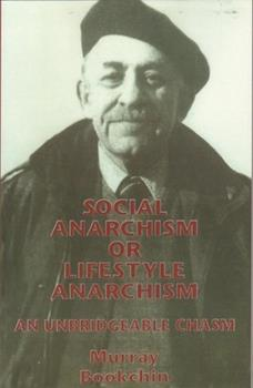 Paperback Social Anarchism or Lifestyle Anarchism : An Unbridgeable Chasm Book
