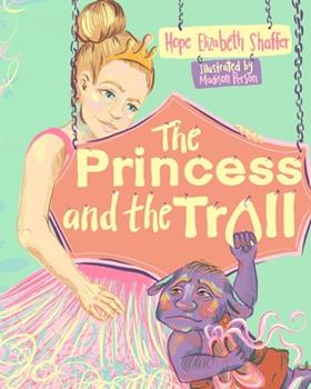 Paperback The Princess and the Troll Book