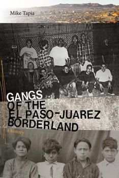Hardcover Gangs of the el Paso-Juarez Borderland : A History Book