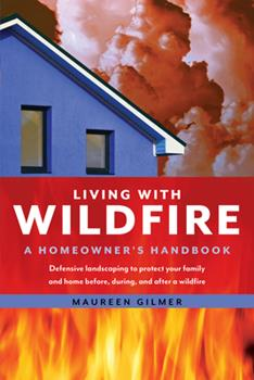 Paperback Living with Wildfire : A Homeowner's Handbook Book