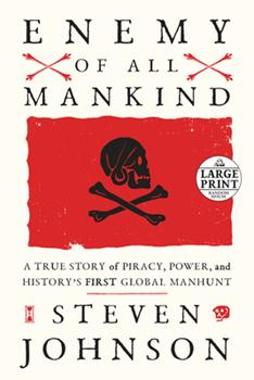 Paperback Enemy of All Mankind : A True Story of Piracy, Power, and History's First Global Manhunt [Large Print] Book