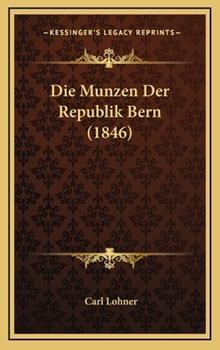 Hardcover Die Munzen der Republik Bern Book
