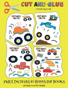 Paperback Printable Paper Craft (Cut and Glue - Monster Trucks): This book comes with collection of downloadable PDF books that will help your child make an ... hand-eye coordination, develop fine an Book