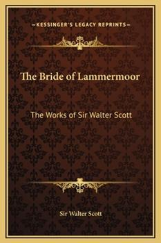 Hardcover The Bride of Lammermoor: The Works of Sir Walter Scott Book