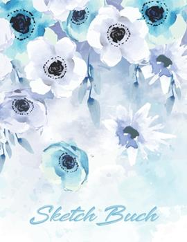 Paperback Sketch Buch : Blumen Muster Aquarell Wasserfarben Effekt Cover - Zeichenbuch Skizzenbuch Journal & Notizbuch - 150 Seiten A4 - Zum Zeichnen, Malen, Skizzieren und Kritzeln [German] Book