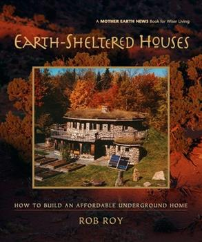Earth-Sheltered Houses: How to Build an Affordable... 0865715211 Book Cover